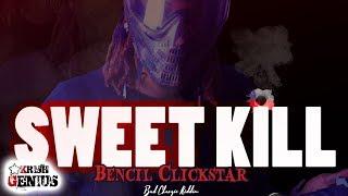 Bencil Clickstar - Sweet Kill (Various Artist Diss) Bad Chargie Riddim - November 2017