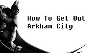 How To Get Out of Arkham City and Explore Gotham (Batman Arkham City gameplay)