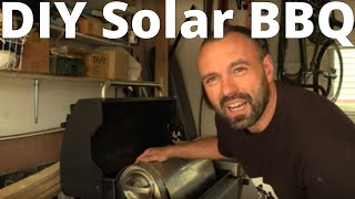DIY Solar BBQ Prototype with a Solar Cooker heart!