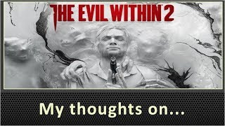 My Thoughts On The Evil Within 2 Review PS4 (2017)