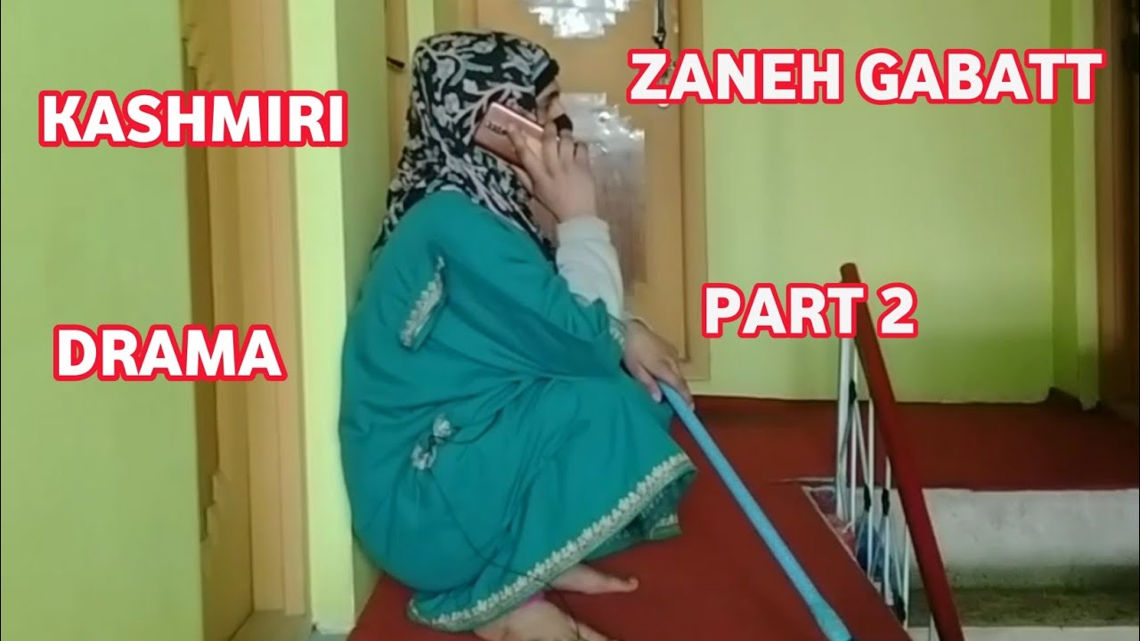 Zaneh Gabatt Part 2 || Kashmiri Drama