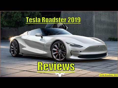 New Tesla Roadster 2019 P100D Concept And Reviews