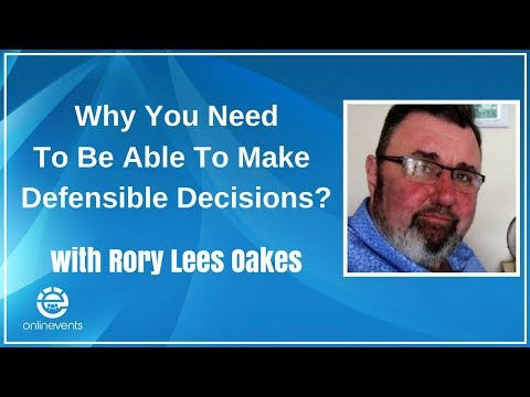 Why You Need To Be Able To Make Defensible Decisions -  Rory Lees Oakes