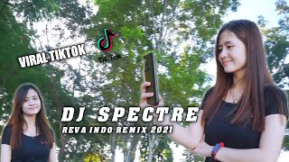 Dj Spectre [Reva Indo Remix] Viral TikTok
