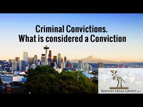 Criminal Convictions. What is considered a Conviction? Attorneys Prospective
