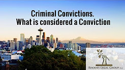 Criminal Convictions. What is considered a Conviction? Attorney's Prospective