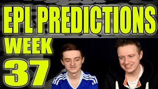 EPL Week 37 Premier League Football Score Predictions 2017/18