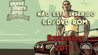 Como Resolver Erro Gta Sa - O Disco Não Esta Inserido No CD/DVD-Rom (Resolvido 2017 - 2018)