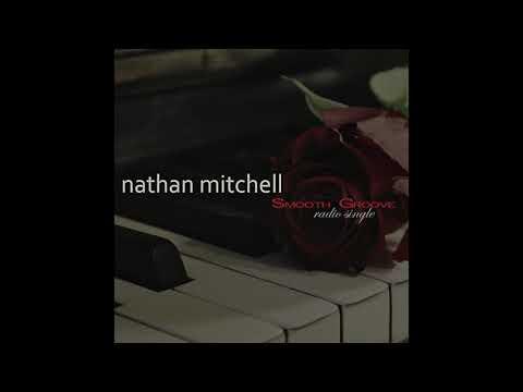 Nathan Mitchell  Smooth Groove Radio Edit
