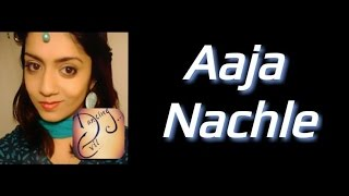 Aaja Nachle Dance Choreo By Anwesha Rath