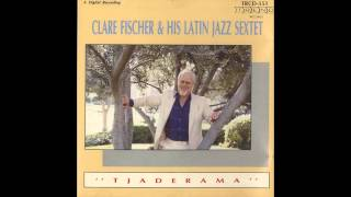 Curacao - Clare Fischer & His Latin Jazz Sextet