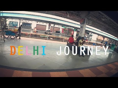 DELHI JOURNEY BY INDIAN RAILWAYS | GOOGLE STATION Free Wi-Fi for Everyone |
