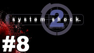 System Shock 2 Gameplay - I am Lost - Part 8