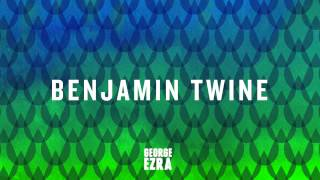George Ezra Benjamin Twine Audio.mp3