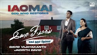 IAOMAI -RESTORATION - Eva.DAVID VIJAYAKANTH & Dr. JACINTH DAVID - NEW TAMIL CHRISTIAN SONG 2020 (4K)
