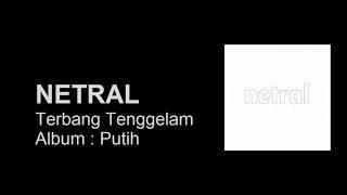 NETRAL - Terbang Tenggelam [LIRIK]