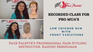 Low chignon bun with front variations | Hindi Tutorial | Face Palette International Makeup Academy