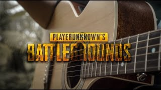 PUBG (PlayerUnknown'sBattleGrounds) ThemeSong - FINGERSTYLE GUITAR COVER