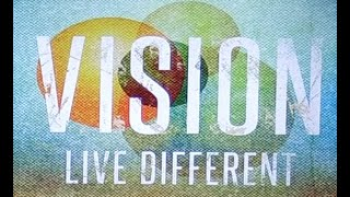 Vision: Live Different