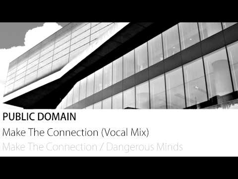 Public Domain - Make The Connection (Vocal Mix)