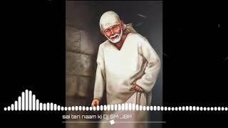 🙏Sai Tere Naam Ke Deewane🙏New year Mere Sai ki Naam🙏Remix By DJ SM🙏
