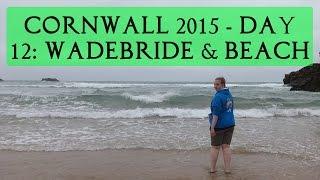 Cornwall 2015, Day 12 - Wadebridge & The Beach | Tania Michele