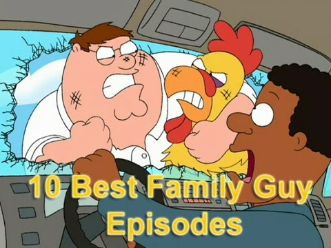 Top 10 Best Family Guy Episodes of all Time