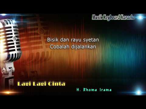 Rhoma Irama - Lagi Lagi Cinta Karaoke Tanpa Vokal