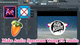 How To Make Audio Spectrum Without After Effects Or Avee Player Only Using FL Studio