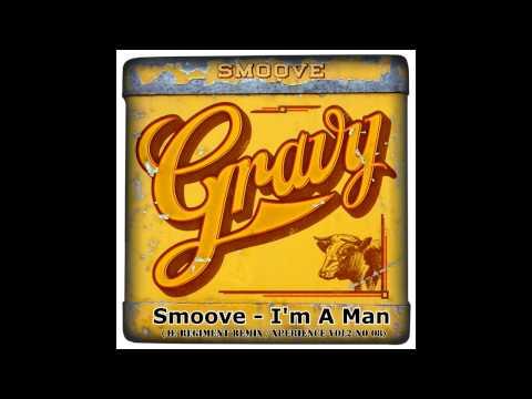 Smoove - I'm A Man (4e Regiment remix) ✔ Mp3