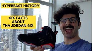 6IX FACTS ABOUT THA AIR JORDAN 6