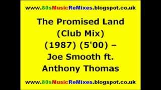 The Promised Land (Club Mix) - Joe Smooth ft. Anthony Thomas