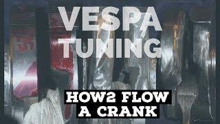 how2 FLOW a VESPA CRANKshaft / extend intake - crank timings / FMPguides