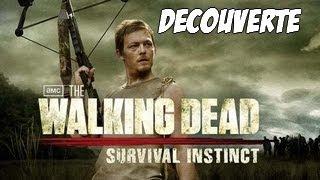 [Découverte] The Walking Dead : Survival Instinct    La survie avant tout ! [HD] [Fr]