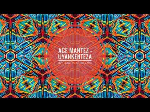 Afro Warriors ft Toshi - Uyankenteza (Ace Mantez Rytmatik Afro Mix)