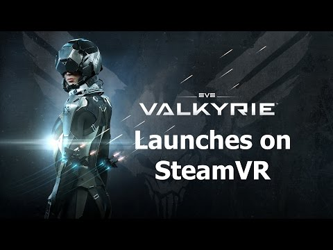 Eve: Valkyrie - Finally Launches on SteamVR