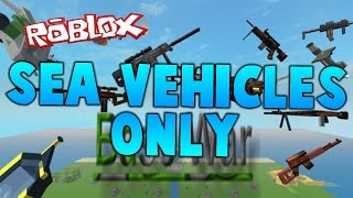 ROBLOX: Base Wars [Challenge] - Sea Vehicles ONLY!!