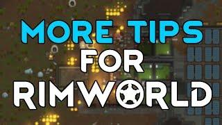 10 MORE RIMWORLD TIPS!