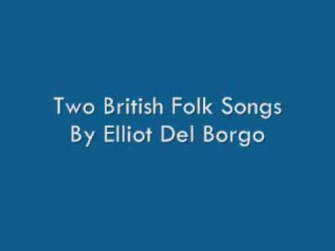 Two British Folk Songs By Elliot Del Borgo