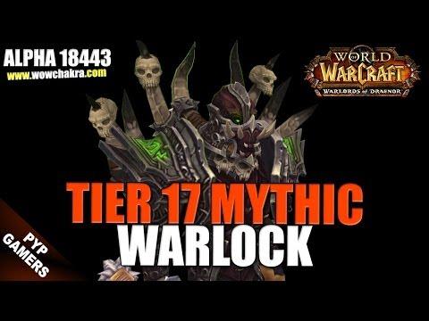 Tier 17 Mythic Warlock   Warlords of Draenor Alpha