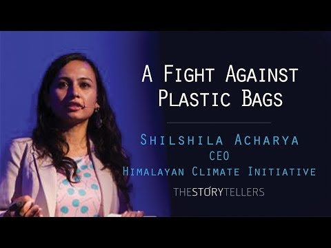 The Storytellers: A fight against plastic bags - Ms. Shilshila Acharya