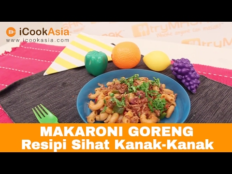 Makaroni Goreng | Resipi Sihat Kanak-Kanak | Nutrition Soceity of Malaysia | Try Masak | iCookAsia