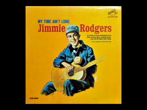 My Time Ain't Long [1964] - Jimmy Rodgers