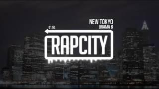 Drama B - New Tokyo (Prod. Loda French)