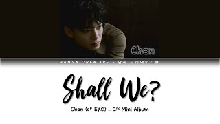 Chen (of EXO) - 'Shall We?' Lyrics Color Coded (Han/Rom/Eng)