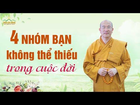 4 Nhóm Bạn Không Thể Thiếu Trong Cuộc Đời | Thầy Thích Trúc Thái Minh