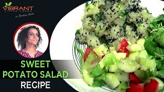 How to make Sweet Potato Salad | Easy and Healthy Vegan Recipes | Sridevi Jasti | Vibrant Living