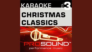 Here Comes Santa Claus (Karaoke Instrumental Track) (In the style of Traditional)