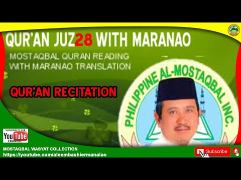 QURAN JUZ28 WITH MARANAO -  ALEEM BASHIER MANALAO MOSTAQBAL (Former Governor Lanao del Sur)