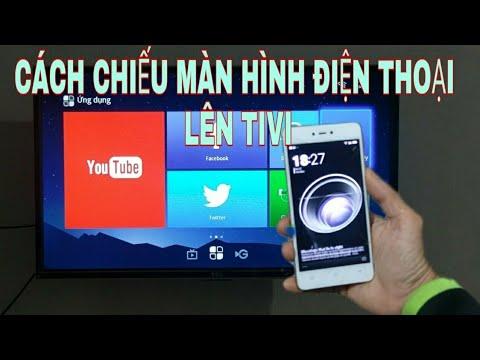 Cách chiếu màn hình điện thoại lên tivi không cân dây HDMI